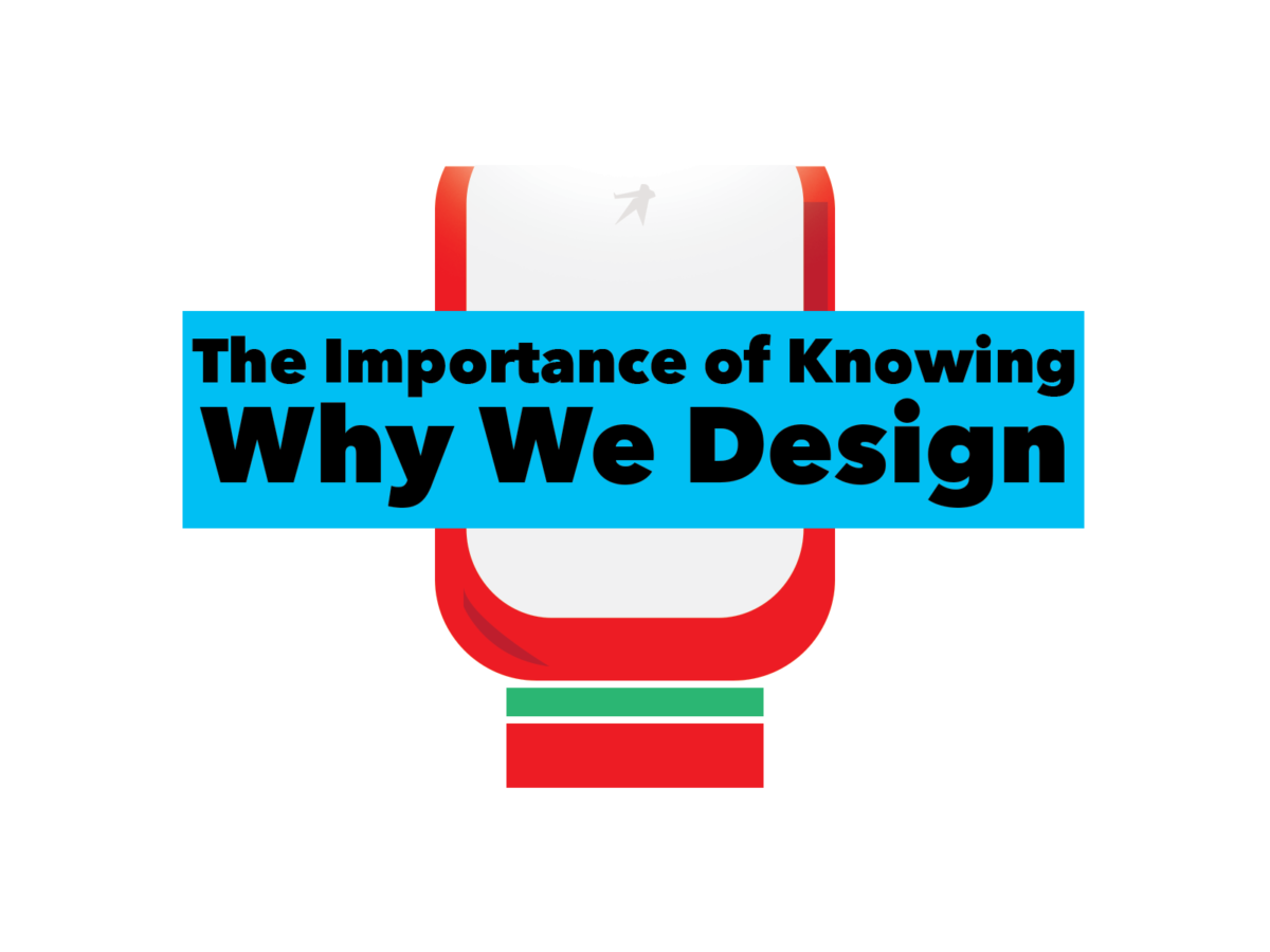 The Importance of Knowing Why We Design