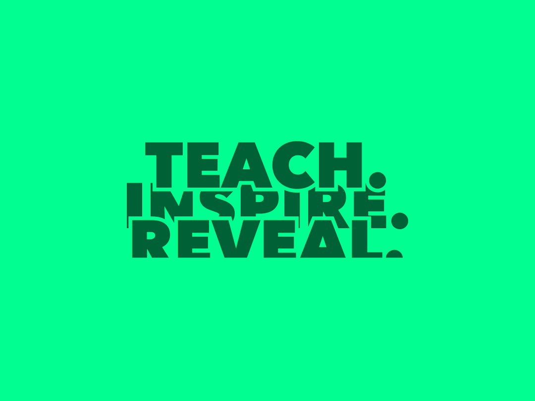 What I Want To Do With Content: Teach. Inspire. Reveal.